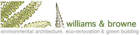 Williams & Browne Environmental Architecture, Eco-Renovation & Green Building.